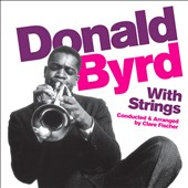 Donald Byrd: With Strings [Bonus Tracks]