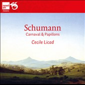 Schumann: Carnaval; Papillons / Cecile Licad, piano