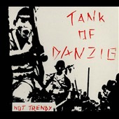 Tank of Danzig: Not Trendy [Digipak]