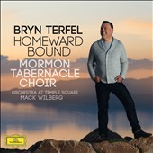 Homeward Bound / Mormon Tabernacle Choir, Bryn Terfel, bass baritone