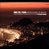 Mike del Ferro: Impressions of Brazil: Songs Inspired By Wandering The Globe