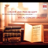Lob, Ehr und Preis Sei Gott - The loveliest German hymns / Vocal Concert Dresden, Sebastian Knebel, organ