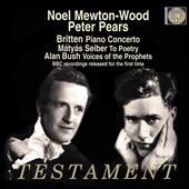 Britten: Piano Concerto; Mátyás Seiber: To Poetry; Alan Bush: Voices of the Prophets / Peter Pears; Noel Mewton-Wood