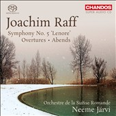 Joachim Raff: Orchestral Works, Vol. 2 - Symphony no 5 'Leonore'; Abends rhapsody; Overtures / Neeme Jarvi