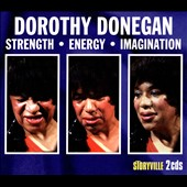 Dorothy Donegan: Strength, Energy, Imagination [Digipak]