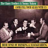 The Clancy Brothers/The Clancy Brothers & Tommy Makem: Come Fill Your Glass with Us