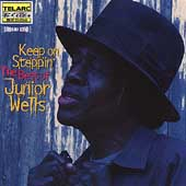 Junior Wells: Keep on Steppin': The Best of Junior Wells
