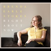 Brenda Earle Stokes: Right About Now [Digipak]