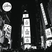 The Hillsong Worship Team: No Other Name