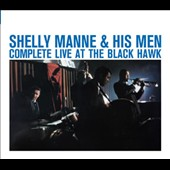Shelly Manne & His Men: Complete Live at the Black Hawk