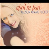 Allison Adams Tucker: April In Paris [Digipak]