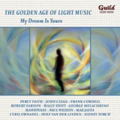 The Golden Age of Light Music - My Dream is Yours / Percy Faith, John Clegg, Frank Cordell, et al.