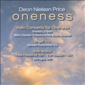 Deon Nielsen Price: 'Oneness' - Violin Concerto; Angel Trio; Stile Antico; Three Faces of Kim, the Napalm Girl / Nuzzo