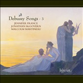 Debussy Songs, Vol. 3 / Jennifer France, Johathan McGovern, Malcolm Martineau