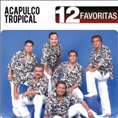 Acapulco Tropical: 12 Favoritas