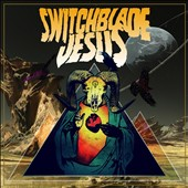 Switchblade Jesus: Switchblade Jesus [Digipak]