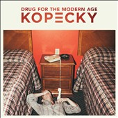 Kopecky (Nashville): Drug for the Modern Age [5/19] *