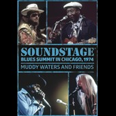 Muddy Waters: Soundstage: Blues Summit Chicago 1974 *