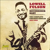 Lowell Fulson: Reconsider Baby: The Complete Checker Singles 1954-1962