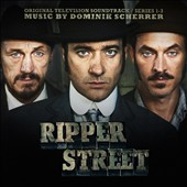 Dominik Scherrer: Ripper Street [Original Television Soundtrack]