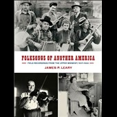 Various Artists: Folksongs of Another America: Field Recordings from the Upper Midwest, 1937-1946 [CD/DVD]