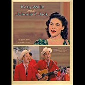 Johnnie & Jack/Kitty Wells: Kitty Wells and Johnnie & Jack