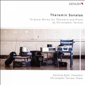 Christopher Tarnow: Theremin Sonatas / Carolina Eyck, theremin; Christopher Tarnow, piano