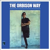 Roy Orbison: The Orbison Way [12/4]