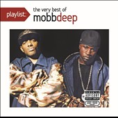 Mobb Deep: Playlist: The Very Best of Mobb Deep [PA]