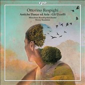 Ottorino Respighi: Ancient Airs & Dances; The Birds / Munich Radio SO, Henry Raudales