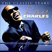 Ray Charles: The Classic Years [2016]