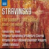 Stravinsky: The Soldier's Tale - Suite; Octet for winds; Les Noces / Joann Falletta; Tianwa Yang, violin; Rebecca Nash, soprano; Robynne Redmond, mz.; Robert Breault, tenor: Denis Sedov, bass