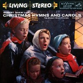 Robert Shaw Conducts Christmas Hymns and Carols, Vol. 1 [Expanded Edition] / Robert Shaw Chorale