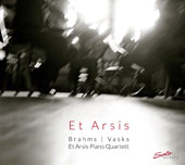 Brahms: Piano Quartet No. 1; Vasks: Piano Quartet Nos. 3, 4 & 6 / Et Arsis Piano Quartett