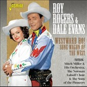Dale Evans (Country)/Roy Rogers & Dale Evans (Country)/Roy Rogers (Country): Westward Ho! Song Wagon of the West *