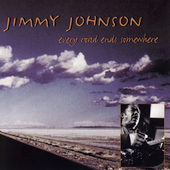 Jimmy Johnson: Every Road Ends Somewhere