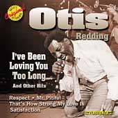 Otis Redding: I've Been Loving You Too Long & Other Hits
