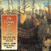 The Flower of All Ships- Tudor Court Music / Circa 1500