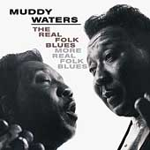 Muddy Waters: The Real Folk Blues/More Real Folk Blues [MCA]