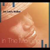 Joe Louis Walker: In the Morning