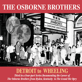 Osborne Brothers: Detroit to Wheeling