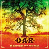 O.A.R.: In Between Now and Then