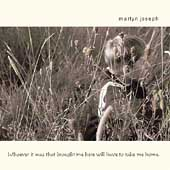 Martyn Joseph: Whoever It Was That Brought Me Here Will Have to Take Me Home [Bonus Tracks]