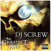 DJ Screw: Greatest Hits [PA]
