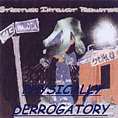 Streetwise Intellect Productions: Physically Derrogatory