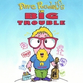 Dave Rudolf: In Big Trouble