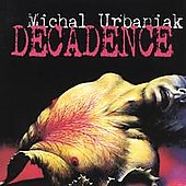 Michal Urbaniak (Jazz Violin): Decadence