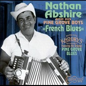 Nathan Abshire/Nathan Abshire & the Pinegrove Boys: French Blues