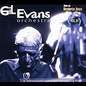 Gil Evans: Live at Umbria Jazz, Vol. 2