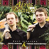 Aires latinos - Guitar Duets / Nawara, Kaszubowski